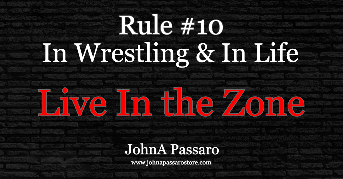 Rule #10 Live In the Zone