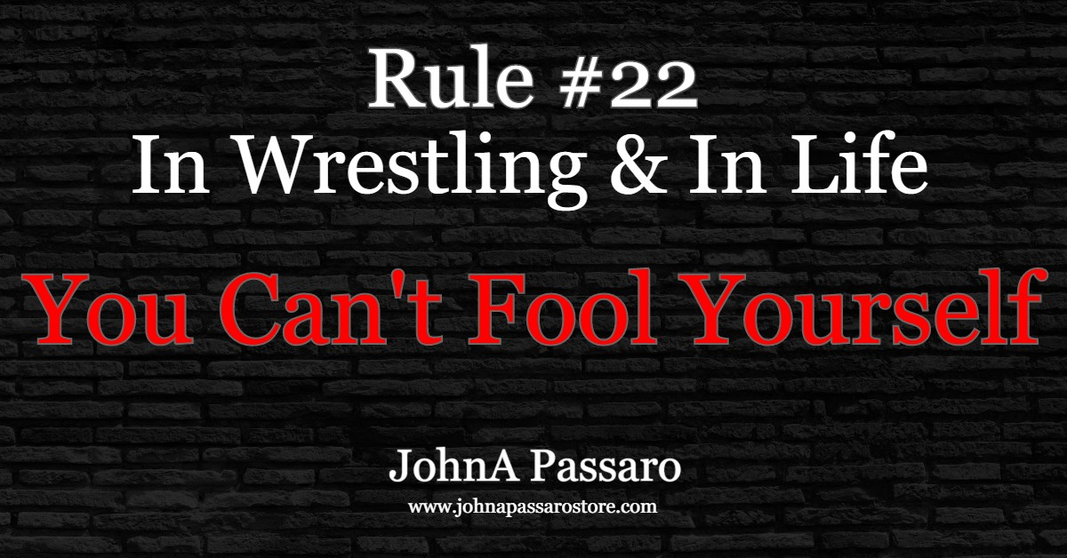 #22 You Can't Fool Yourself